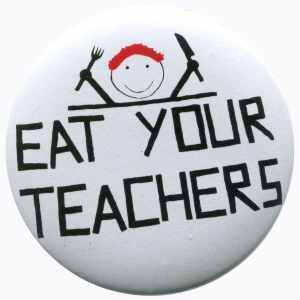 50mm Magnet-Button: Eat your teachers