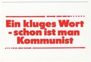 Postkarte: Ein kluges Wort - schon ist man Kommunist