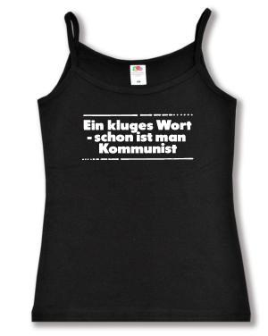 Trägershirt: Ein kluges Wort - schon ist man Kommunist