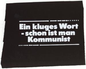 Aufnäher: Ein kluges Wort - schon ist man Kommunist