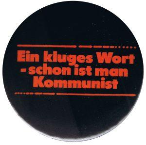 37mm Magnet-Button: Ein kluges Wort - schon ist man Kommunist
