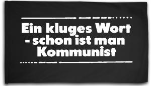 Fahne / Flagge (ca. 150x100cm): Ein kluges Wort - schon ist man Kommunist