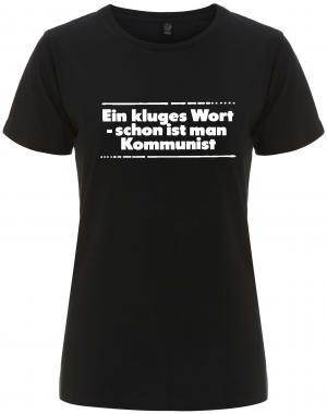 tailliertes Fairtrade T-Shirt: Ein kluges Wort - schon ist man Kommunist