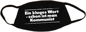 Mundmaske: Ein kluges Wort - schon ist man Kommunist