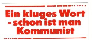 Aufkleber: Ein kluges Wort - schon ist man Kommunist