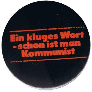 25mm Magnet-Button: Ein kluges Wort - schon ist man Kommunist