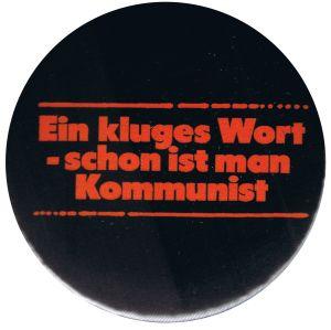 50mm Magnet-Button: Ein kluges Wort - schon ist man Kommunist