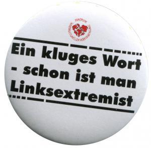 37mm Button: Ein kluges Wort - schon ist man Linksextremist