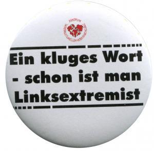 50mm Magnet-Button: Ein kluges Wort - schon ist man Linksextremist