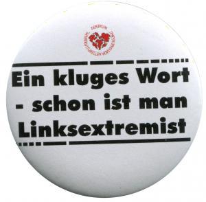 25mm Button: Ein kluges Wort - schon ist man Linksextremist