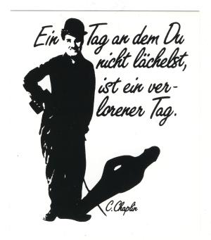 Aufkleber: Ein Tag an dem du nicht lächelst, ist ein verlorener Tag! - C. Chaplin