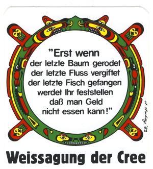 Aufkleber: Erst wenn der letzte Baum gerodet....