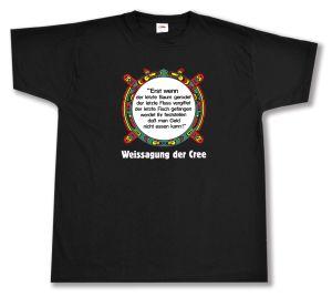 T-Shirt: Erst wenn der letzte Baum gerodet....
