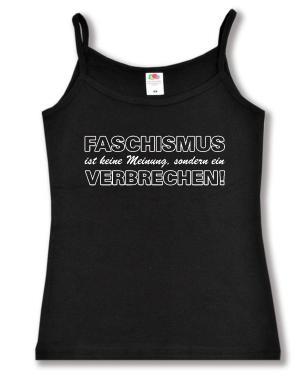 Trägershirt: Faschismus ist keine Meinung, sondern ein Verbrechen!
