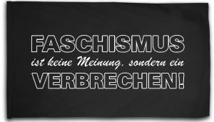 Fahne / Flagge (ca. 150x100cm): Faschismus ist keine Meinung, sondern ein Verbrechen!