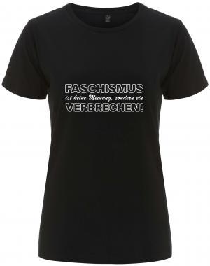 tailliertes Fairtrade T-Shirt: Faschismus ist keine Meinung, sondern ein Verbrechen!