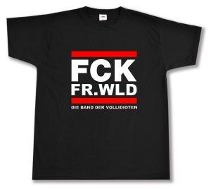 T-Shirt: FCK FR.WLD