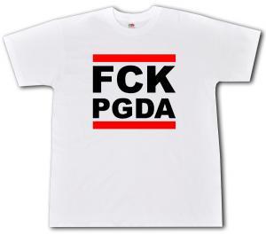 T-Shirt: FCK PGDA