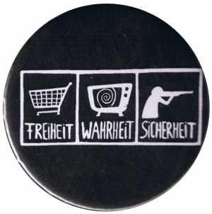 25mm Button: Freiheit - Wahrheit - Sicherheit