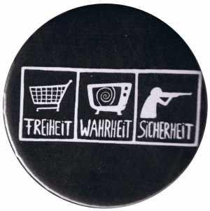 37mm Button: Freiheit - Wahrheit - Sicherheit