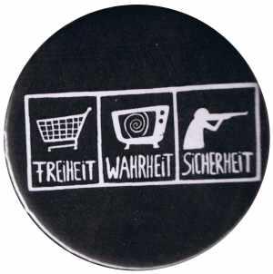 50mm Magnet-Button: Freiheit - Wahrheit - Sicherheit
