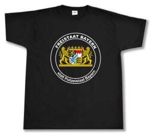 T-Shirt: Freistaat statt Polizeistaat