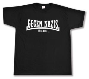 T-Shirt: Gegen Nazis Überall