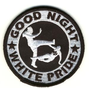 Aufnäher: Good night white pride