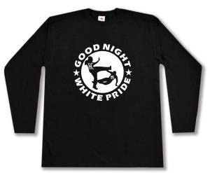 Longsleeve: Good night white pride (HC)