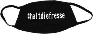 Mundmaske: #haltdiefresse