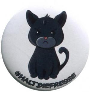 25mm Button: #haltdiefresse Katze