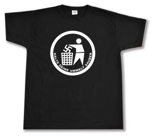 T-Shirt: Halte Deine Umwelt sauber