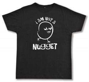 Fairtrade T-Shirt: I am not a nugget
