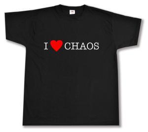 T-Shirt: I love Chaos