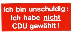 Aufkleber: Ich bin unschuldig: Ich habe nicht CDU gewählt!