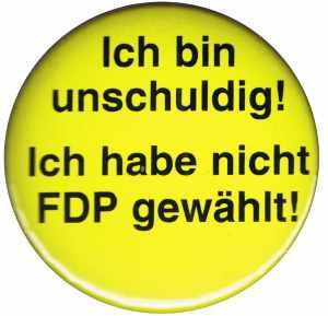 25mm Button: Ich bin unschuldig! Ich habe nicht FDP gewählt!