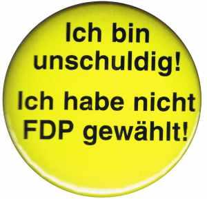 50mm Button: Ich bin unschuldig! Ich habe nicht FDP gewählt!