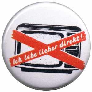 37mm Magnet-Button: Ich lebe lieber direkt