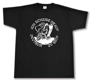 T-Shirt: Ich scheiß drauf deutsch zu sein