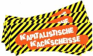 Aufkleber-Paket: Kapitalistische Kackscheisse