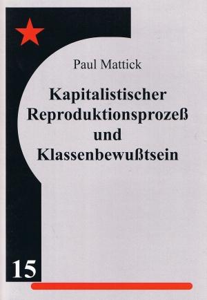 Broschüre: Kapitalistischer Reproduktionsprozeß und Klassenbewußtsein