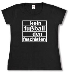 tailliertes T-Shirt: Kein Fußball den Faschisten