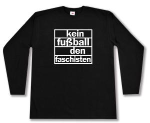 Longsleeve: Kein Fußball den Faschisten