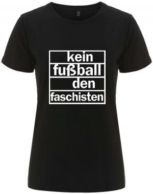 tailliertes Fairtrade T-Shirt: Kein Fußball den Faschisten