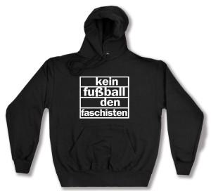 Kapuzen-Pullover: Kein Fußball den Faschisten