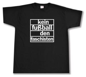 T-Shirt: Kein Fußball den Faschisten