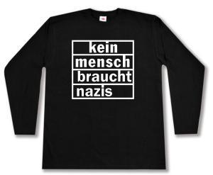 Longsleeve: kein mensch braucht nazis