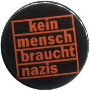 25mm Magnet-Button: kein mensch braucht nazis (orange)