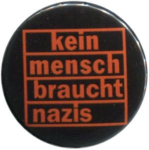 37mm Button: kein mensch braucht nazis (orange)