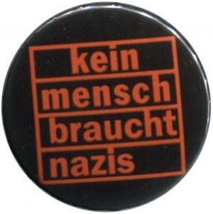 37mm Magnet-Button: kein mensch braucht nazis (orange)